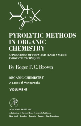 9780124316140: Pyrolytic Methods in Organic Chemistry: Application of Flow and Flash Vacuum Pyrolytic Techniques, Volume 41