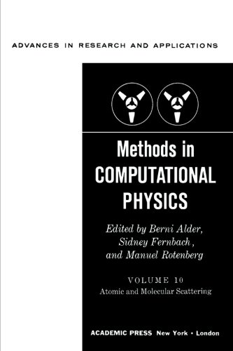 9780124316461: Methods in Computational Physics, Volume 10: Atomic and Molecular Scattering