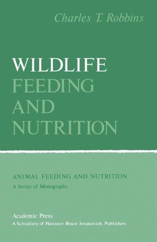 9780124316492: Wildlife Feeding and Nutrition