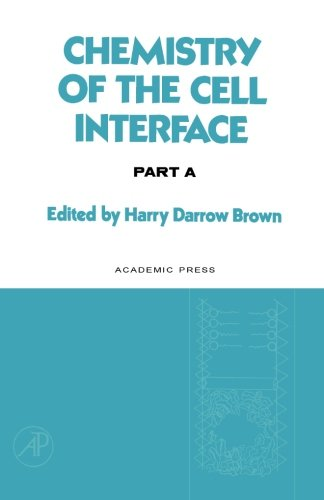 9780124316553: Chemistry of the Cell Interface Part A