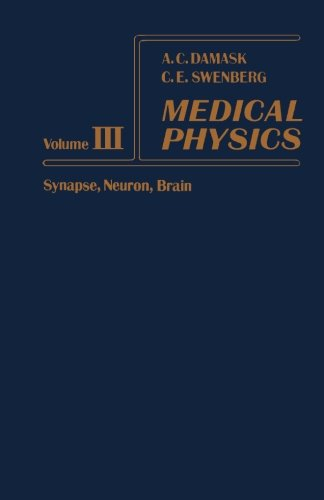 9780124316614: Medical Physics, Volume III: Synapse, Neuron, Brain