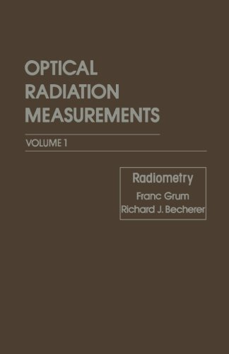9780124316737: Optical Radiation Measurements, Volume 1: Radiometry
