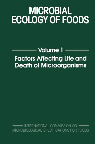9780124316836: Microbial Ecology of Foods, Volume 1: Factors Affecting Life and Death of Microorganisms
