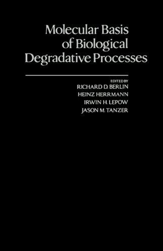 9780124316980: Molecular Basis of Biological Degradative Processes