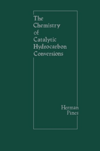 9780124332836: The Chemistry of Catalytic Hydrocarbon Conversions