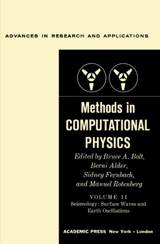 9780124332867: Methods in Computational Physics, Volume 11: Seismology: Surface Waves and Earth Oscillations