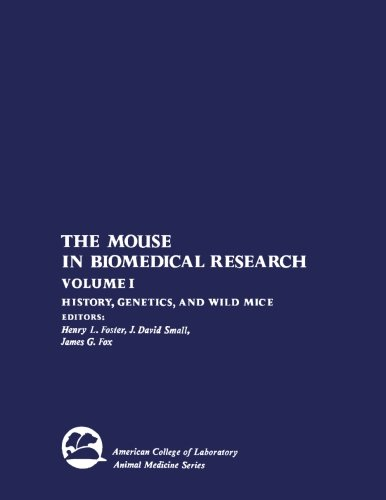 9780124332973: The Mouse in Biomedical Research, Volume I: History, Genetics, and Wild Mice