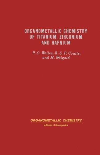 9780124333369: Organometallic Chemistry of Titanium, Zirconium, and Hafnium