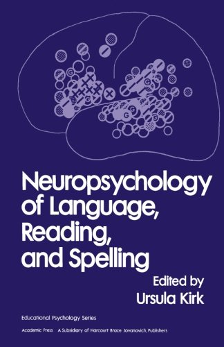 9780124333567: Neuropsychology of Language, Reading and Spelling