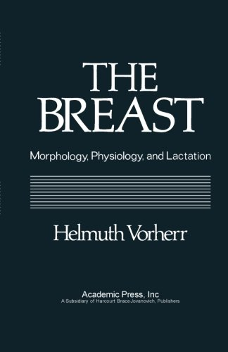 9780124334144: The Breast: Morphology, Physiology, and Lactation