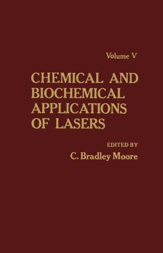 9780124334151: Chemical and Biochemical Applications of Lasers, Volume V