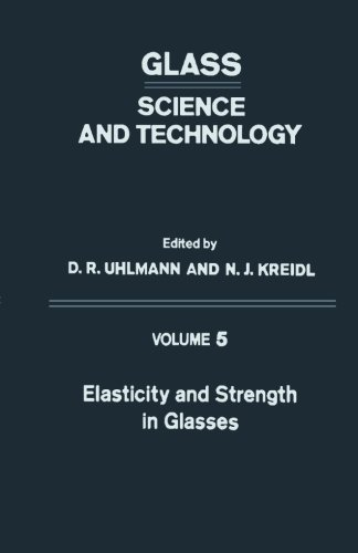 9780124334168: Elasticity and Strength in Glasses: Glass: Science and Technology, Volume 5