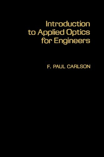 9780124334205: Introduction to Applied Optics for Engineers