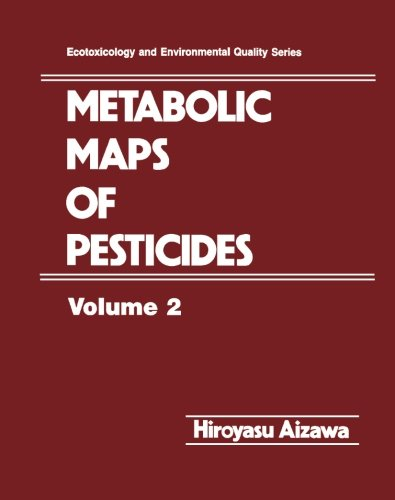 9780124334410: Metabolic Maps of Pesticides, Volume 2