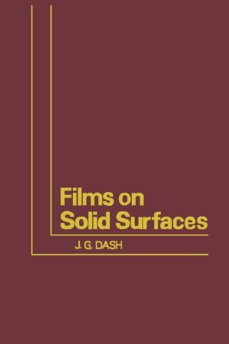 9780124334496: Films on Solid Surfaces: The Physics and Chemistry of Physical Adsorption