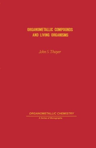 9780124334533: Organometallic Compounds and Living Organisms