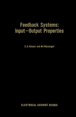 9780124334670: Feedback Systems: Input-Output Properties