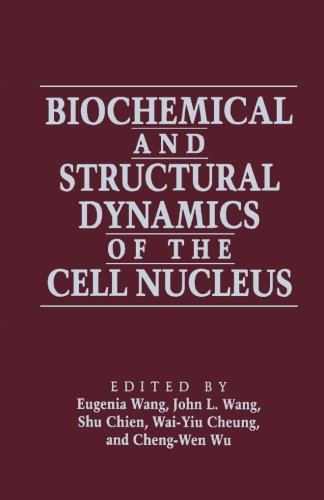 9780124334762: Biochemical and Structural Dynamics of the Cell Nucleus