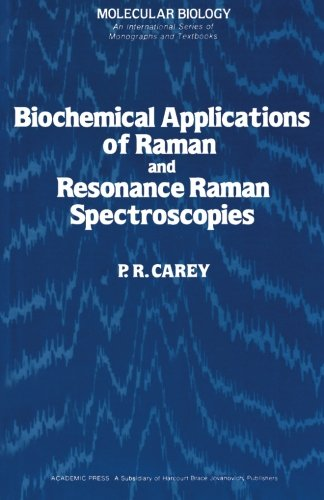 9780124335004: Biochemical Applications of Raman and Resonance Raman Spectroscopies