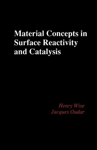 Material Concepts in Surface Reactivity and Catalysis (0124335330) by Henry Wise