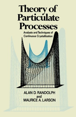 9780124335363: Theory of Particulate Processes: Analysis and Techniques of Continuous Crystallization