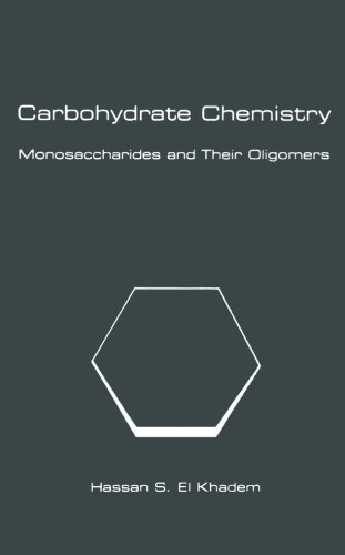 9780124335455: Carbohydrate Chemistry: Monosaccharides and Their Oligomers