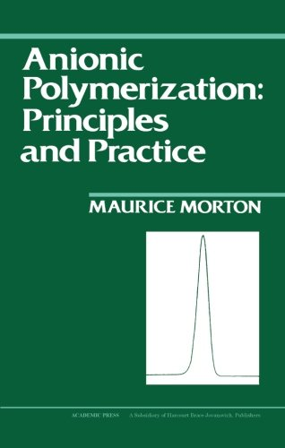 9780124335707: Anionic Polymerization: Principles and Practice