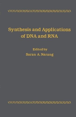 9780124335745: Synthesis and Applications of DNA and RNA