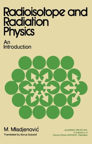 9780124335776: Radioisotope and Radiation Physics: An Introduction