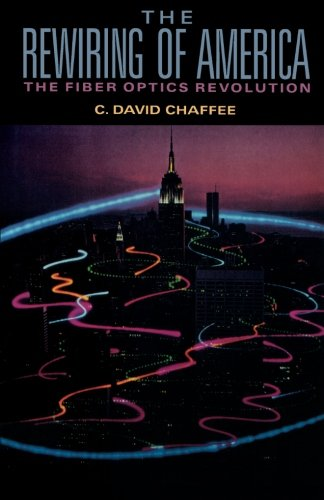 9780124335783: The Rewiring of America the Fiber Optics Revolution