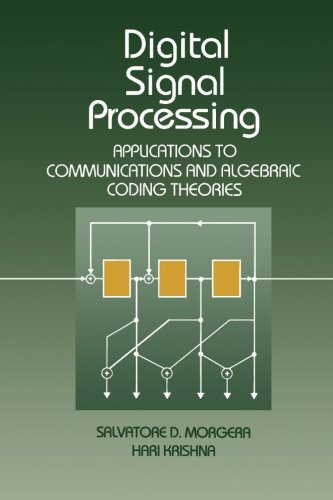 9780124335790: Digital Signal Processing: Applications to Communications and Algebraic Coding Theories
