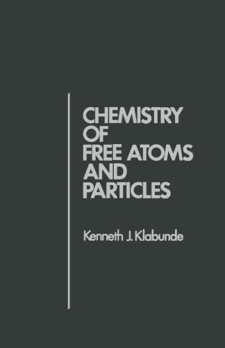 9780124336001: Chemistry of Free Atoms and Particles