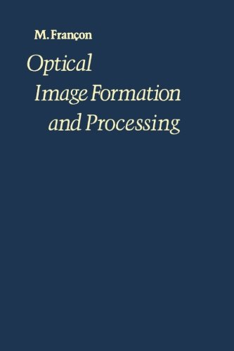 9780124336438: Optical Image Formation and Processing