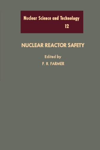 9780124336520: Nuclear Reactor Safety, Volume 12