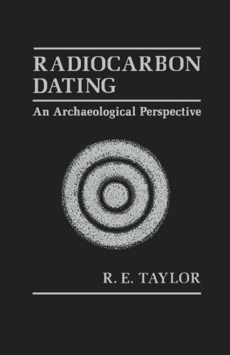 Radiocarbon Dating an Archaeological Perspective: R. E. Taylor