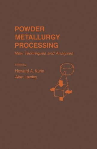 9780124336674: Powder Metallurgy Processing: New Techniques and Analyses
