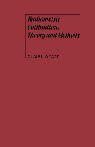 9780124336896: Radiometric Calibration: Theory and Methods