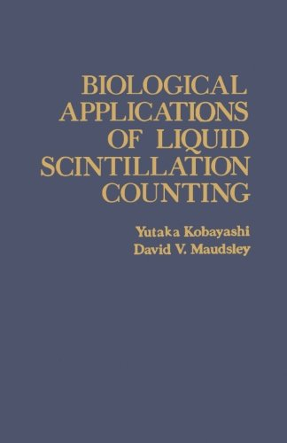 9780124337008: Biological Applications of Liquid Scintillation Counting