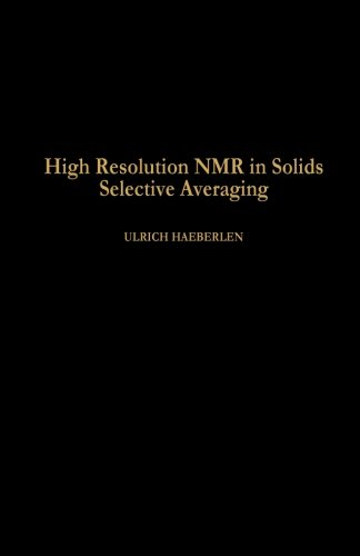 9780124337039: High Resolution NMR in Solids Selective Averaging: Supplement 1 Advances in Magnetic Resonance