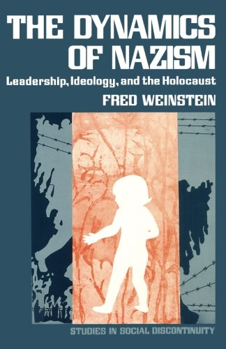 9780124337220: The Dynamics of Nazism: Leadership, Ideology, and the Holocaust