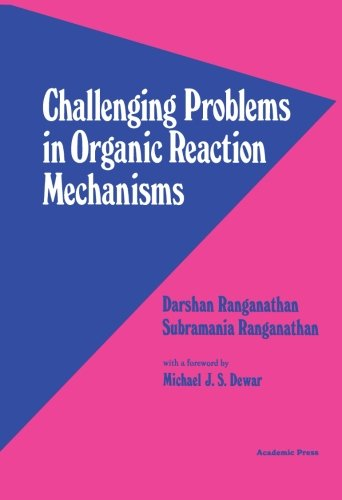 9780124337442: Challenging Problems in Organic Reaction Mechanisms
