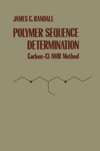 9780124337480: Polymer Sequence Determination: Carbon-13 NMR Method