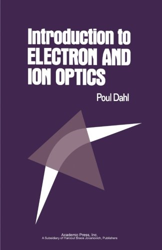 9780124337619: Introduction to Electron and Ion Optics
