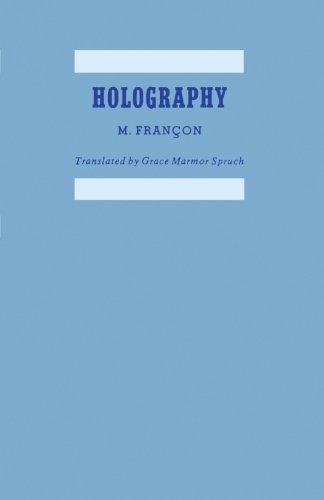 9780124337626: Holography: Expanded and Revised from the French Edition