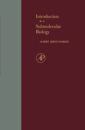 9780124337725: Introduction to a Submolecular Biology
