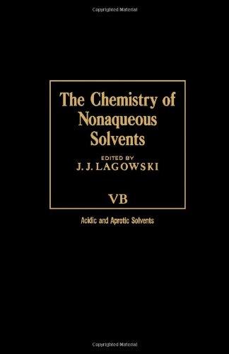 The Chemistry of Non-Aqueous Solvents Vol. 5B: Joseph J. Lagowski