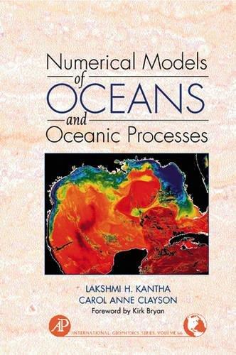 Numerical Models of Oceans and Oceanic Processes,: Kantha, Lakshmi H.,