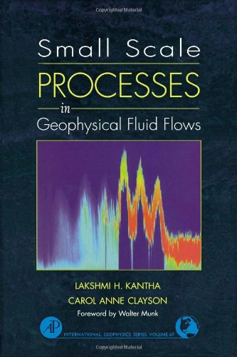 Small Scale Processes in Geophysical Fluid Flows,: Lakshmi H. Kantha;