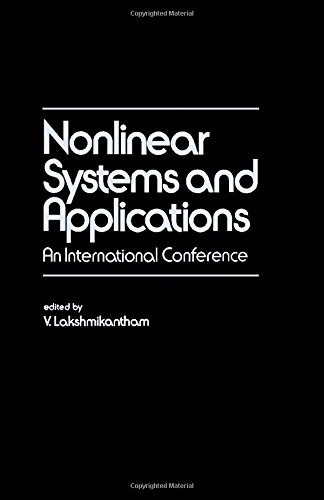 Nonlinear Systems and Applications 1976: International Conference: V. Lakshmikantham