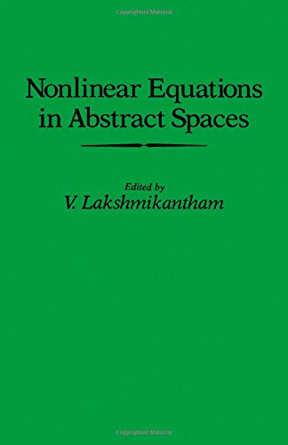 Nonlinear Equations in Abstract Spaces: Lakshmikantham, V. (Ed.)
